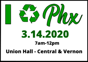 I Recycle Phoenix festival March 14 2020, 7a-12p